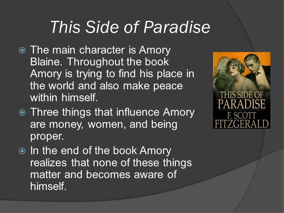 This Side of Paradise  The main character is Amory Blaine.