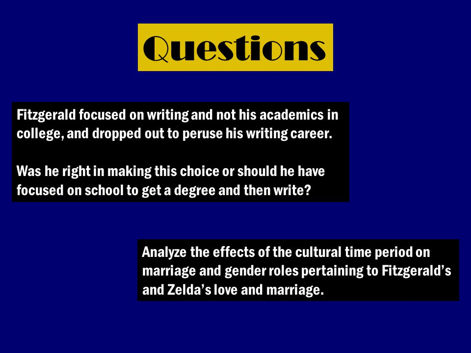 Questions Fitzgerald focused on writing and not his academics in college, and dropped out to peruse his writing career.