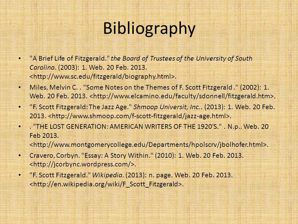 Bibliography A Brief Life of Fitzgerald. the Board of Trustees of the University of South Carolina.