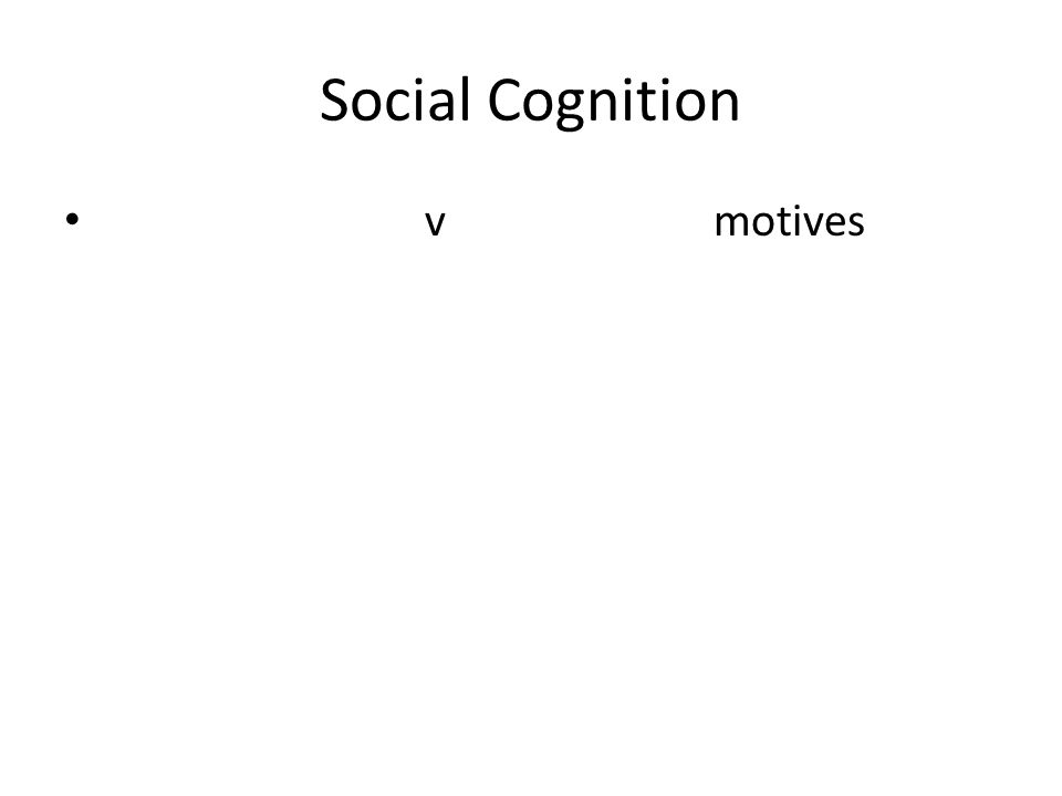 Social Cognition v motives