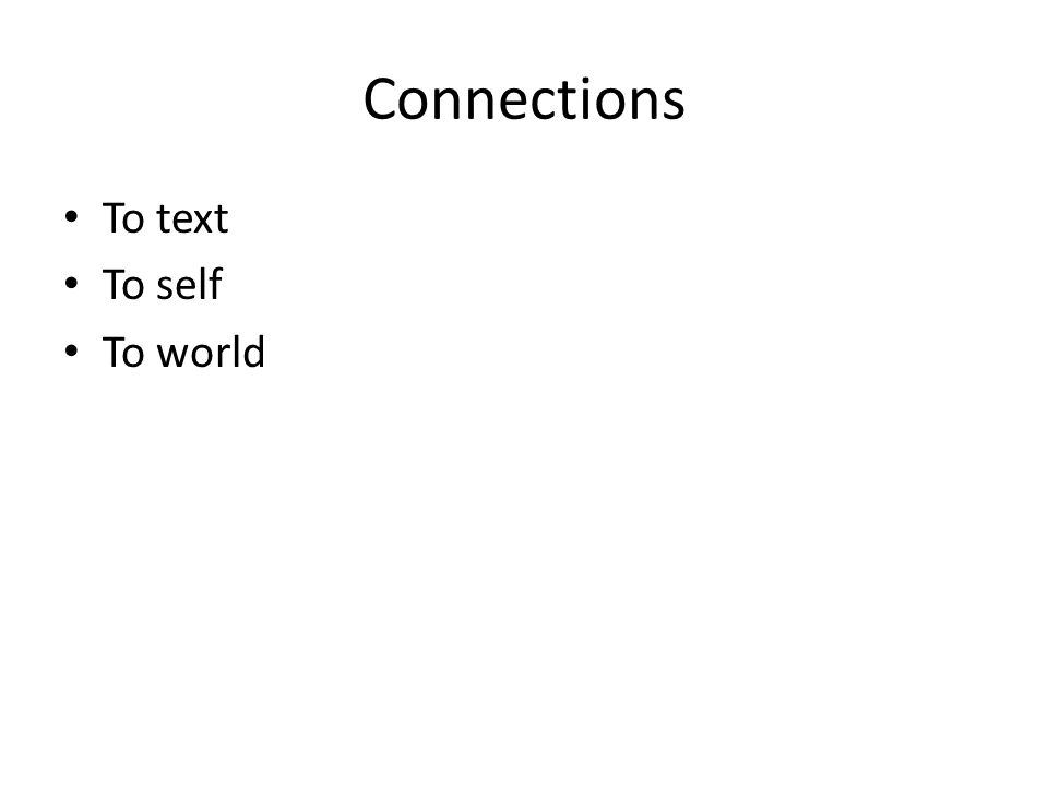Connections To text To self To world