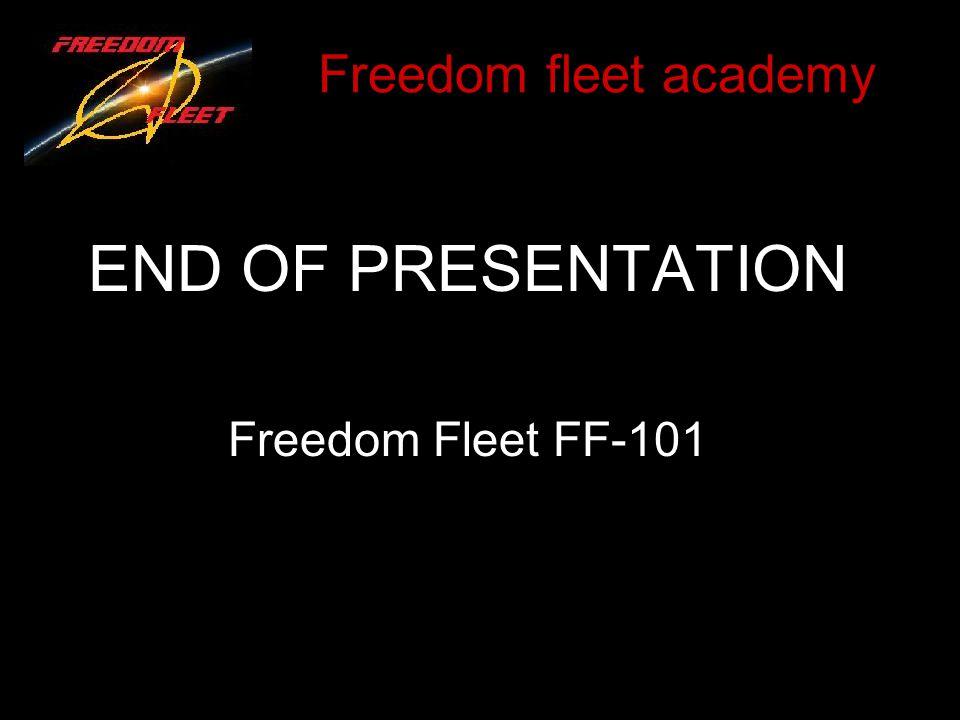 Freedom fleet academy END OF PRESENTATION Freedom Fleet FF-101