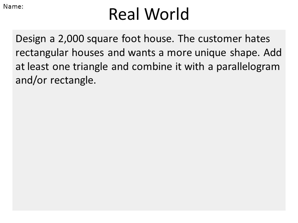 Real World Design a 2,000 square foot house.