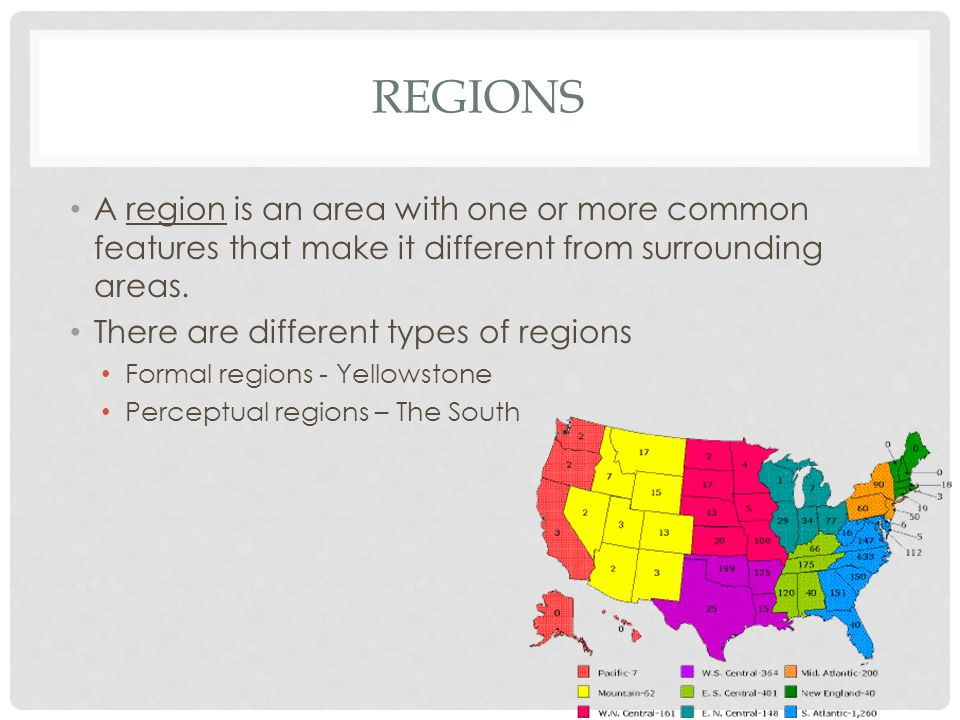 REGIONS A region is an area with one or more common features that make it different from surrounding areas. There are different types of regions Forma