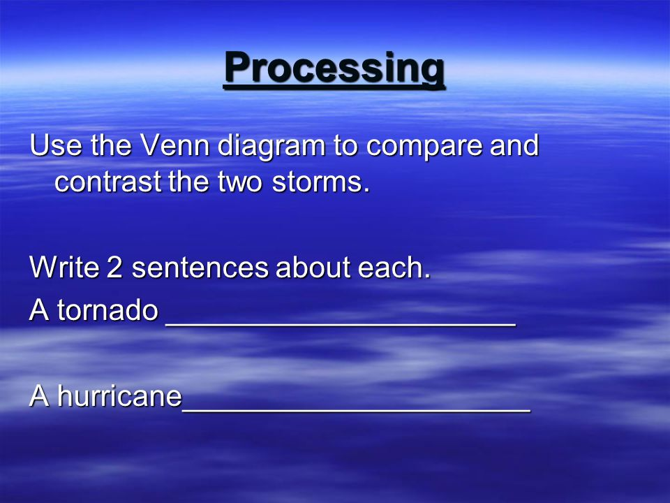 Processing Use the Venn diagram to compare and contrast the two storms.