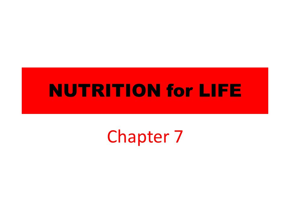NUTRITION for LIFE Chapter 7