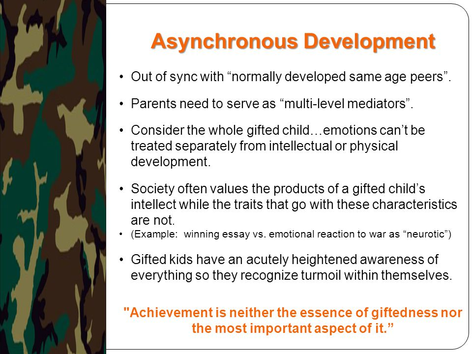 """Asynchronous Development Out of sync with """"normally developed same age peers"""". Parents need to serve as """"multi-level mediators"""". Consider the whole gi"""
