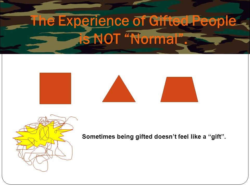 """The Experience of Gifted People is NOT """"Normal"""". Sometimes being gifted doesn't feel like a """"gift""""."""