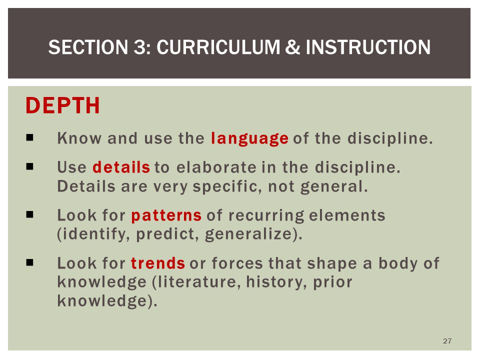 DEPTH  Know and use the language of the discipline.