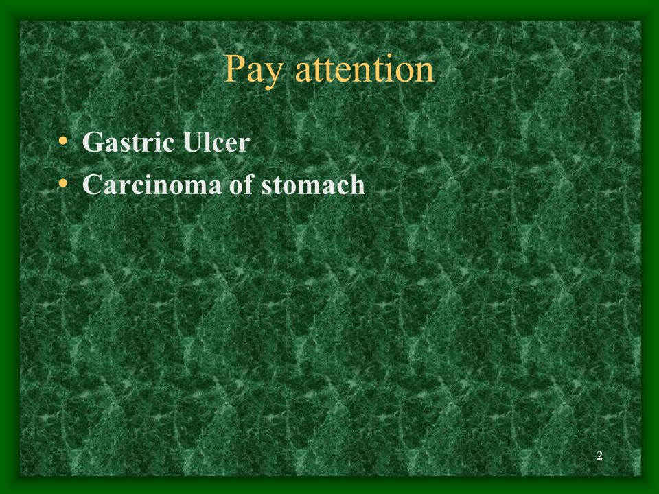 2 Pay attention Gastric Ulcer Carcinoma of stomach