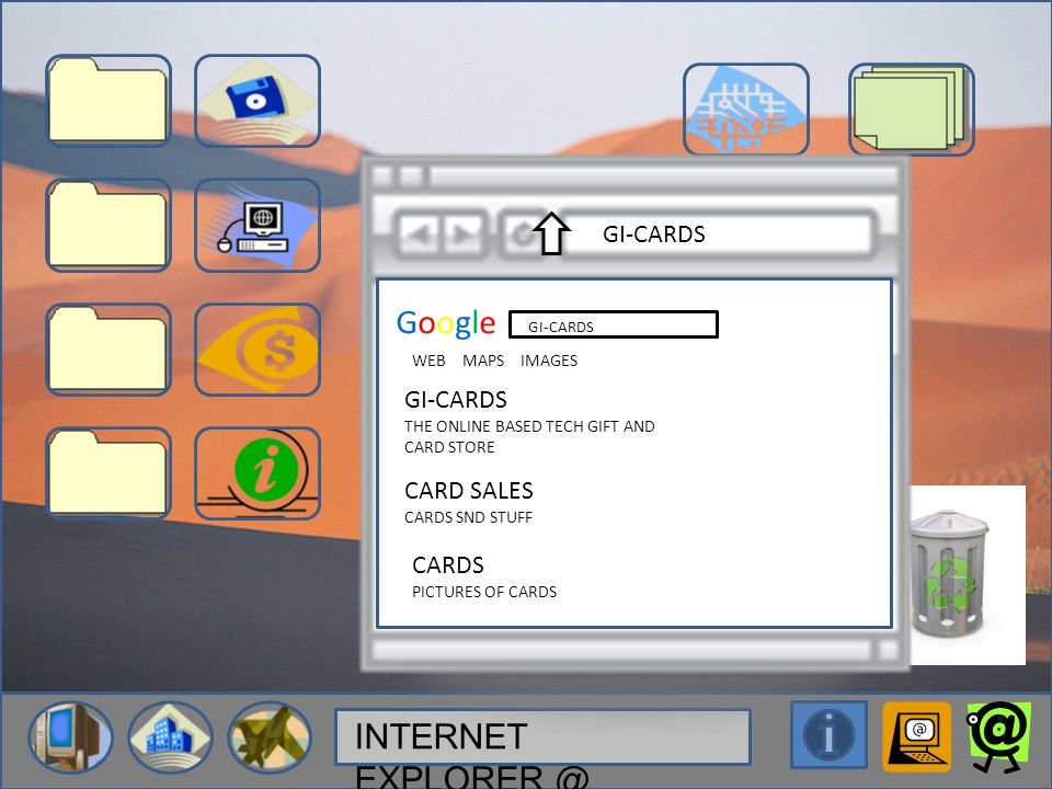 INTERNET EXPLORER @ GI-CARDS GoogleGoogle THE ONLINE BASED TECH GIFT AND CARD STORE CARD SALES CARDS SND STUFF CARDS PICTURES OF CARDS WEBMAPSIMAGES