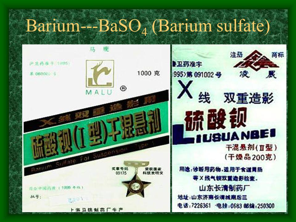 3 Barium---BaSO 4 (Barium sulfate)