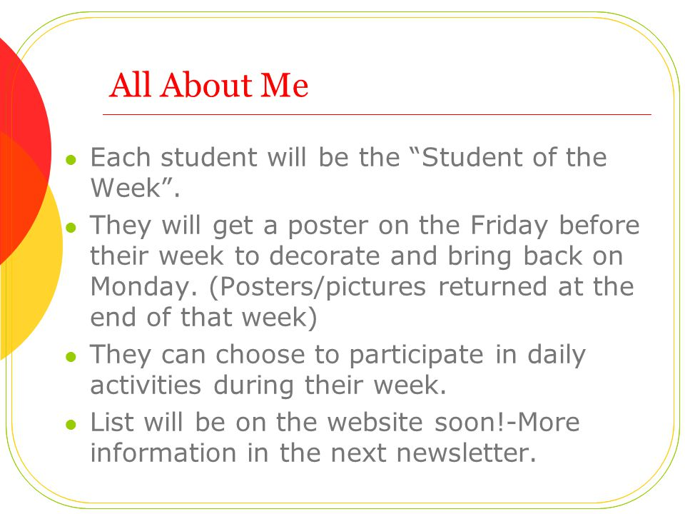 """All About Me Each student will be the """"Student of the Week"""". They will get a poster on the Friday before their week to decorate and bring back on Mond"""
