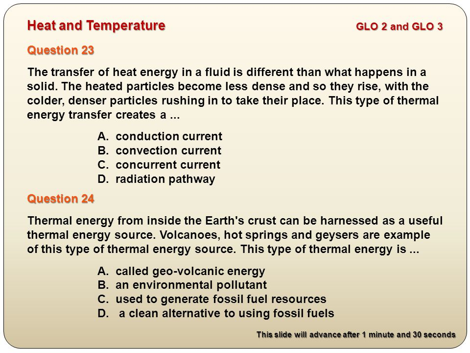 Question 23 The transfer of heat energy in a fluid is different than what happens in a solid.