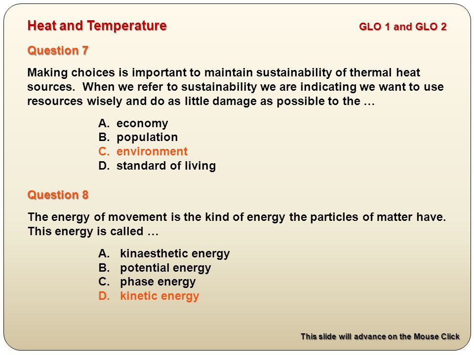 Question 7 Making choices is important to maintain sustainability of thermal heat sources.