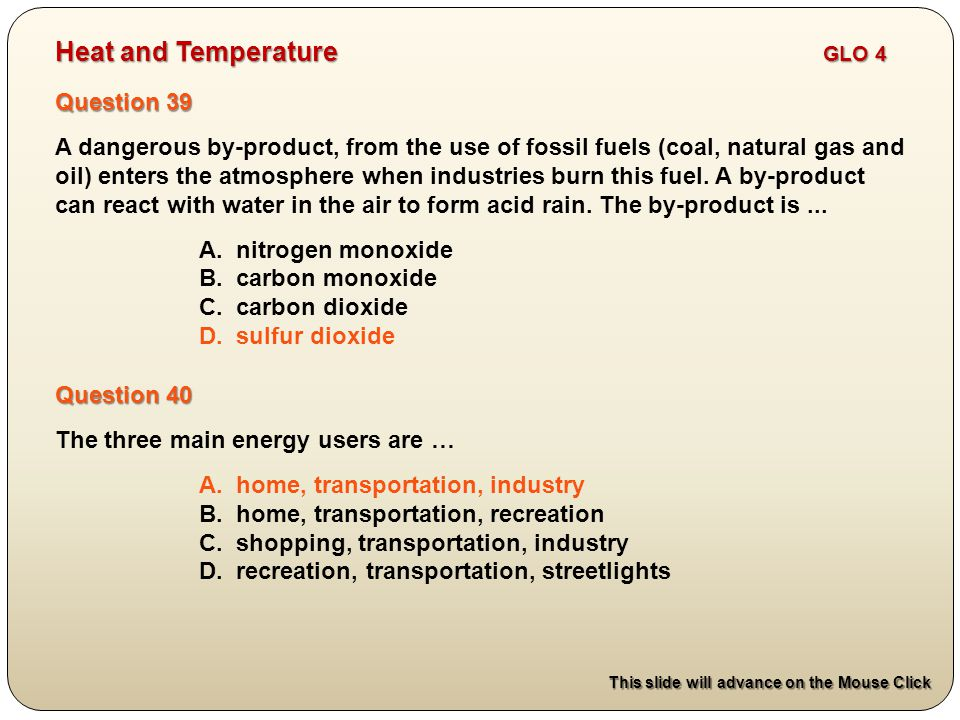 Question 40 The three main energy users are … A. home, transportation, industry B.