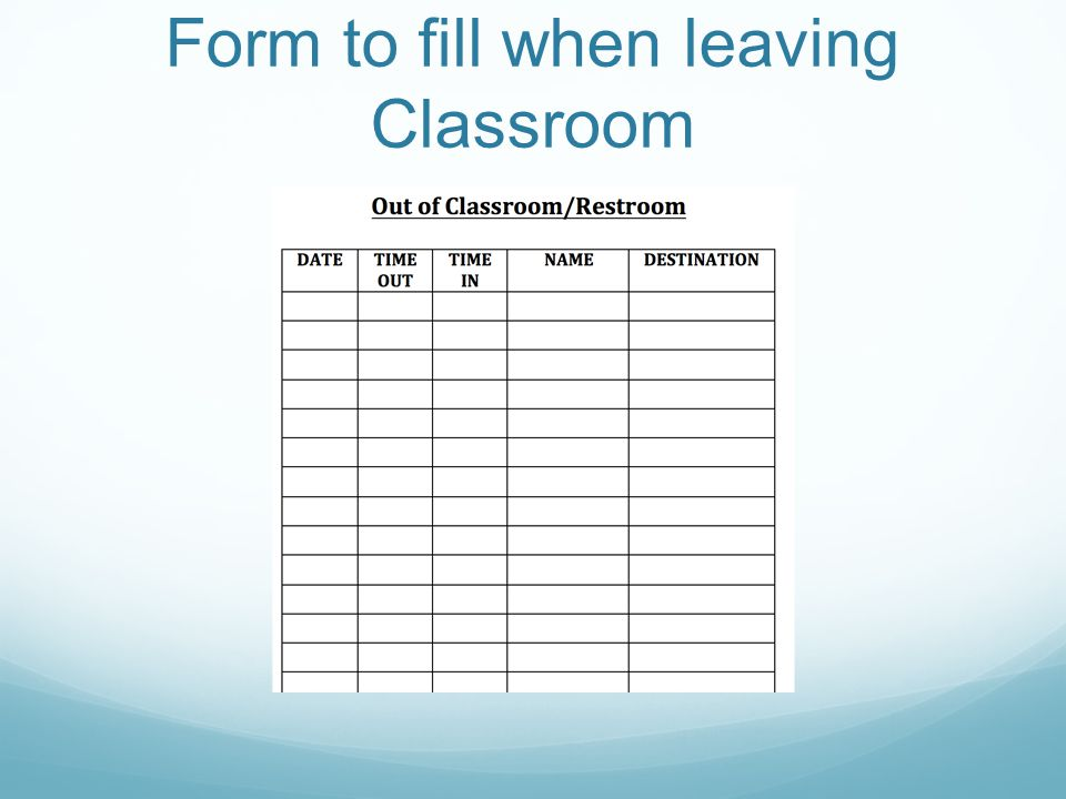 Form to fill when leaving Classroom