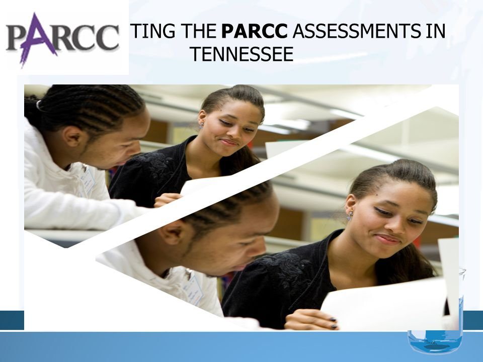 IMPLEMENTING THE PARCC ASSESSMENTS IN TENNESSEE