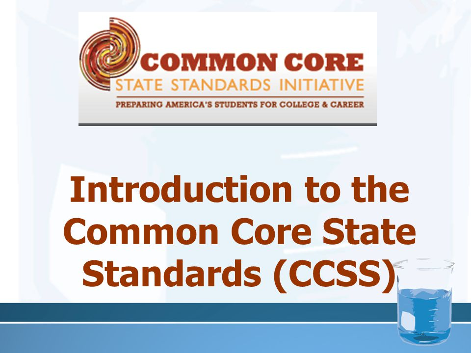 Introduction to the Common Core State Standards (CCSS)
