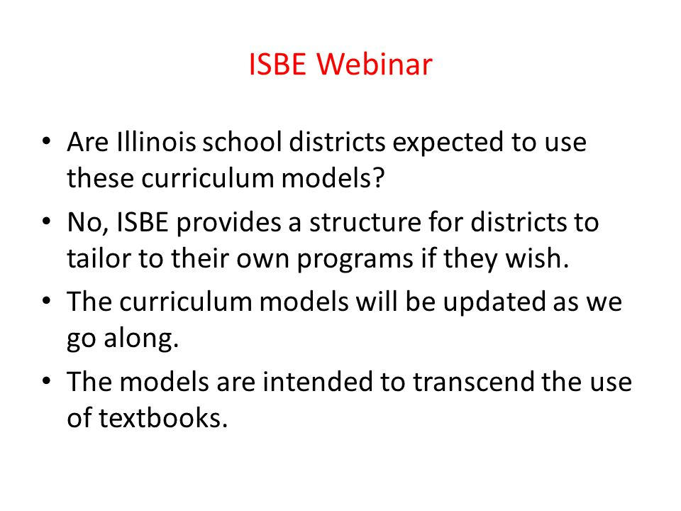 ISBE Webinar Are Illinois school districts expected to use these curriculum models.