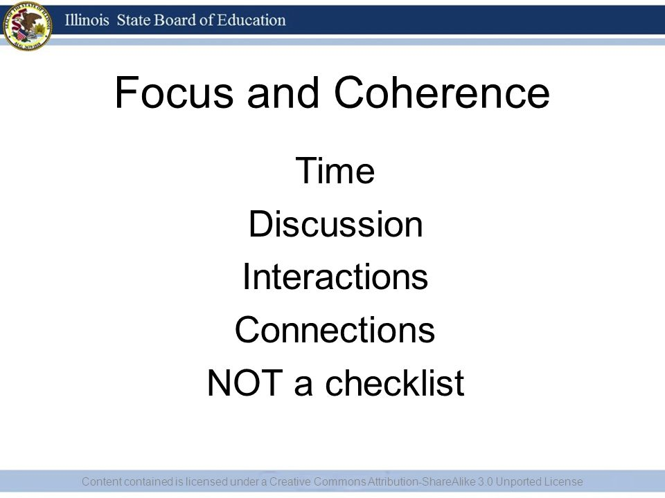 Focus and Coherence Time Discussion Interactions Connections NOT a checklist Content contained is licensed under a Creative Commons Attribution-ShareA