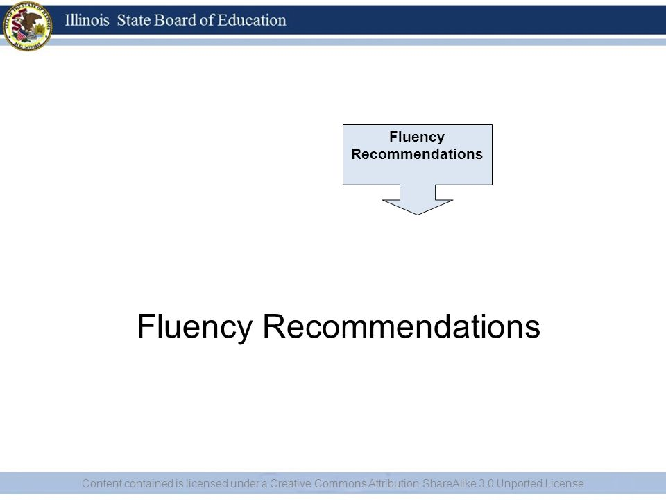 Fluency Recommendations Content contained is licensed under a Creative Commons Attribution-ShareAlike 3.0 Unported License Fluency Recommendations