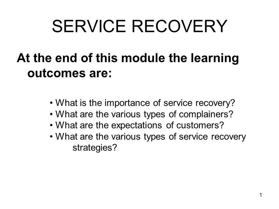 12 SERVICE RECOVERY When customers complain What do they expect.