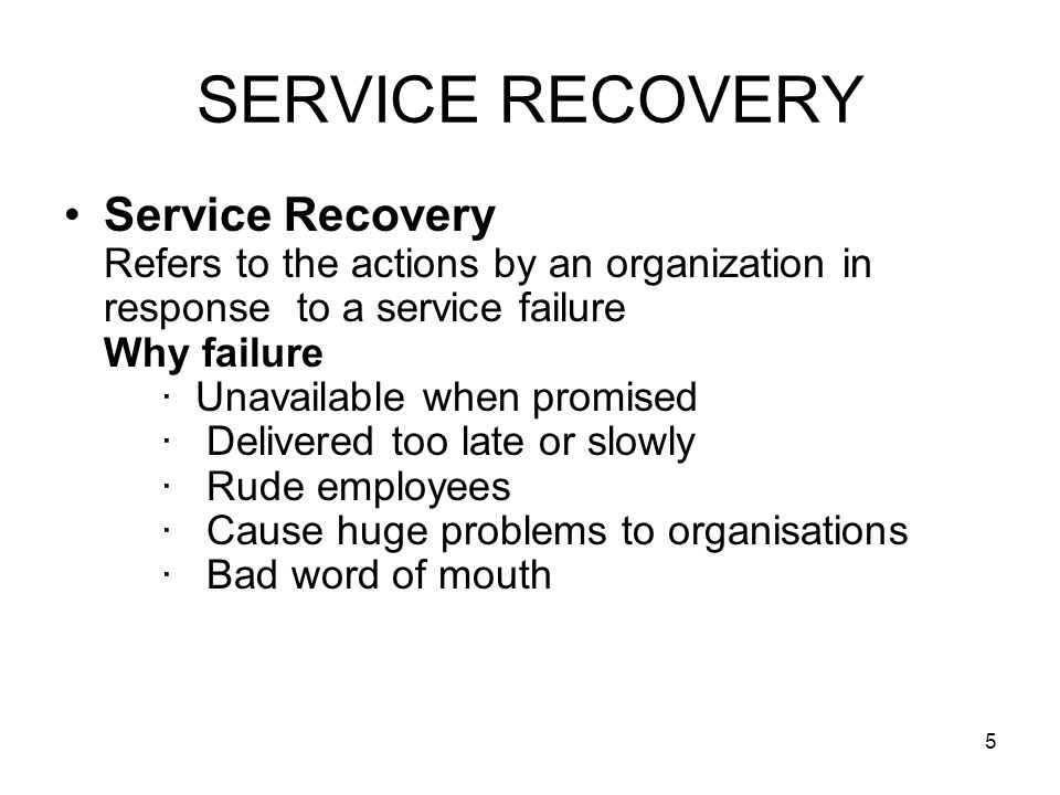 6 SERVICE RECOVERY When customers are annoyed you need to fix problems This builds § Customer satisfaction § Customer loyalty § Improves bottomline.