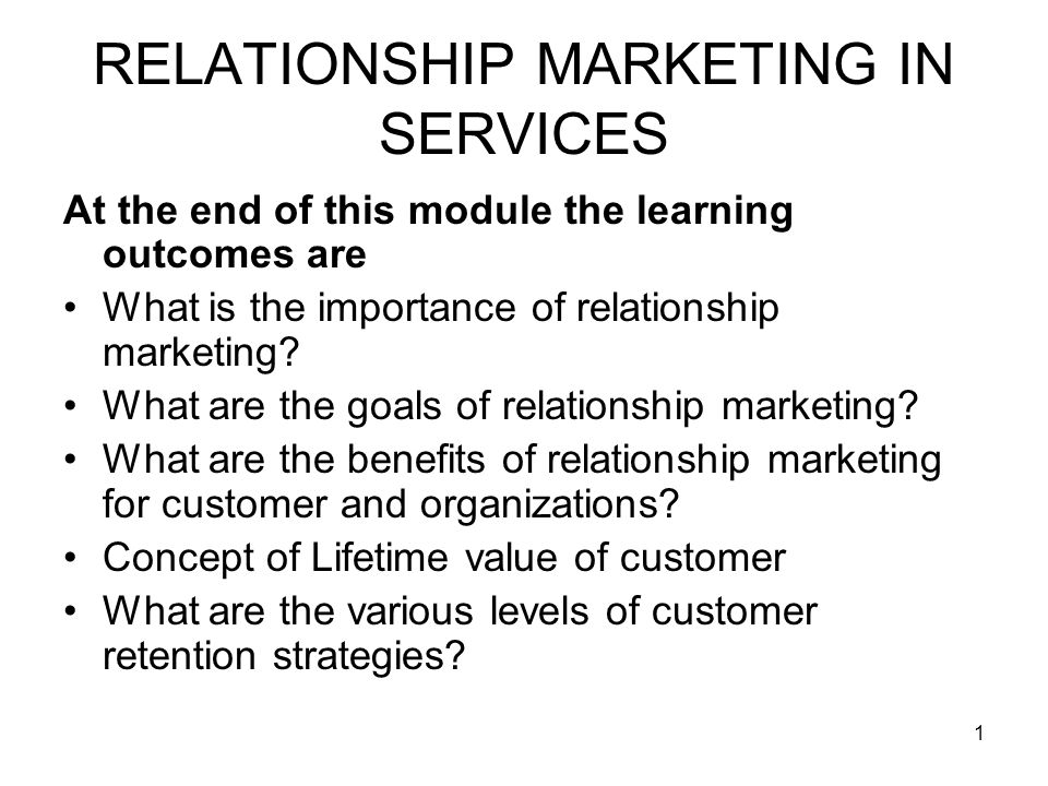 22 RELATIONSHIP MARKETING IN SERVICES FEDERAL EXPRESS If Federal Express retains 40 customers for 10 years period then total business accrued is $14,40,0000.
