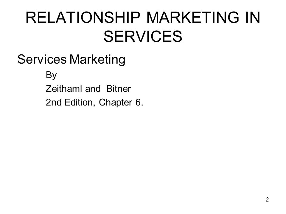 13 RELATIONSHIP MARKETING IN SERVICES c Special Treatment Benefits Long relationship Provides special benefits Example American Express Credit Card –Customer for 15 years –Always paid on time –One payment not on time –Realizes not charged penalty –Benefit of lasting relationship