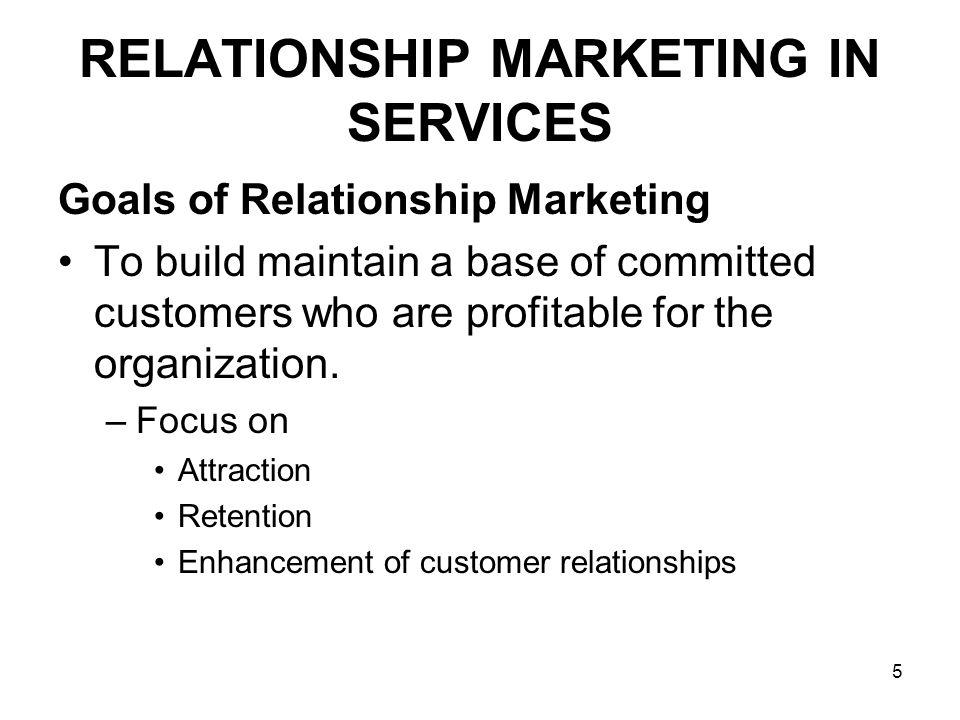 26 RELATIONSHIP MARKETING IN SERVICES Retention Strategies Four levels Level 1 – Financial bonds Level 2- Social bonds Level 3 – Customization bonds Level 4 – Structural bonds