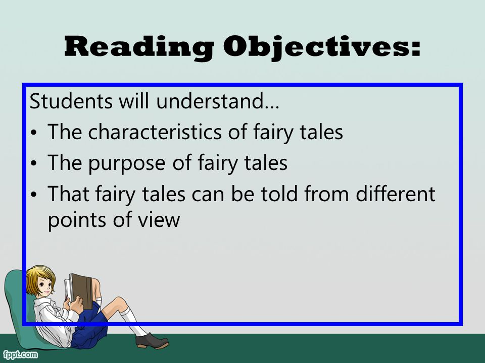 Reading Objectives: Students will be able to… Identify the characteristics of a fairy tale Identify traits of fairy tale characters Identify the probl