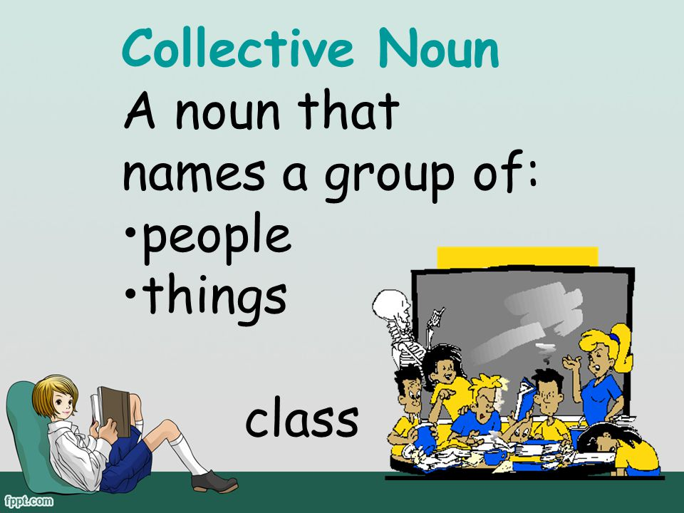 ESSENTIAL QUESTIONS… What is a noun? What is a collection? What do you think a collective noun is?