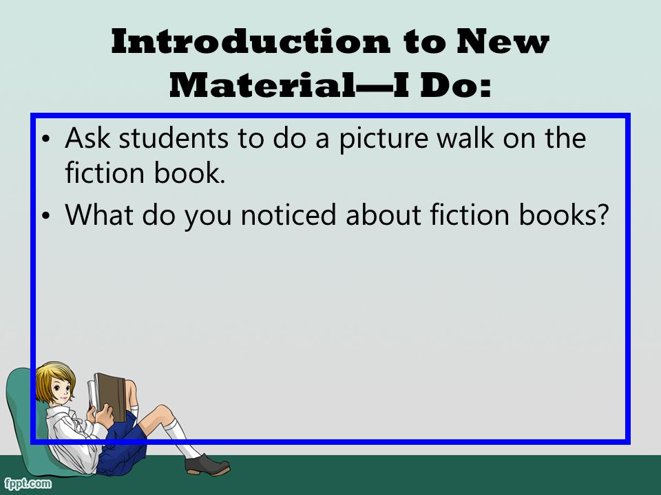 Introduction to New Material—I Do: Today, we are going to look at fairy tales. A fairy tale is a fiction story.