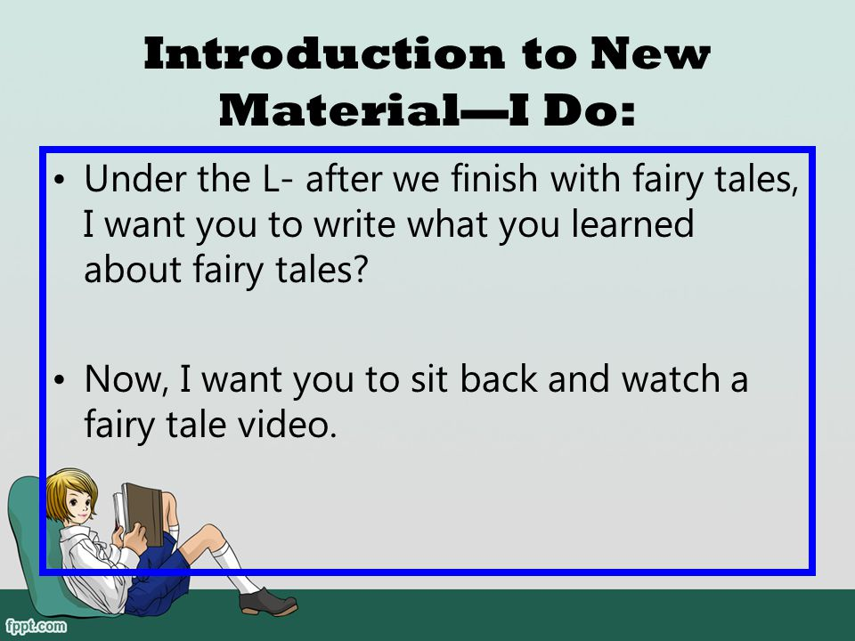 Introduction to New Material—I Do: Under the W- write what you want to know about fairy tales?