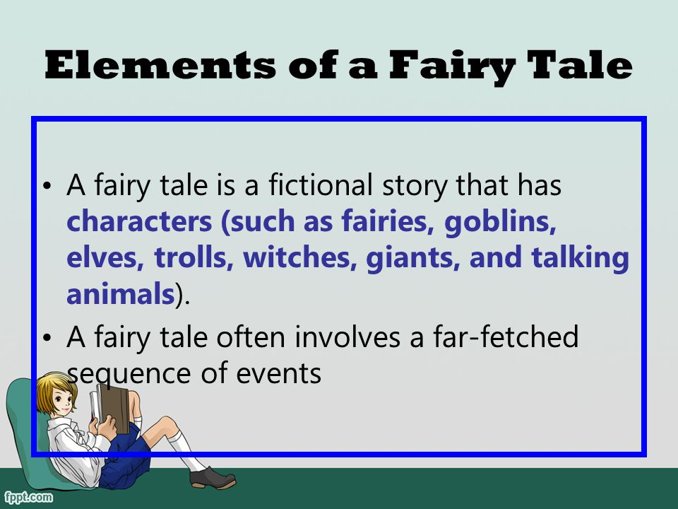 Let's discuss the elements of a fairy tale.