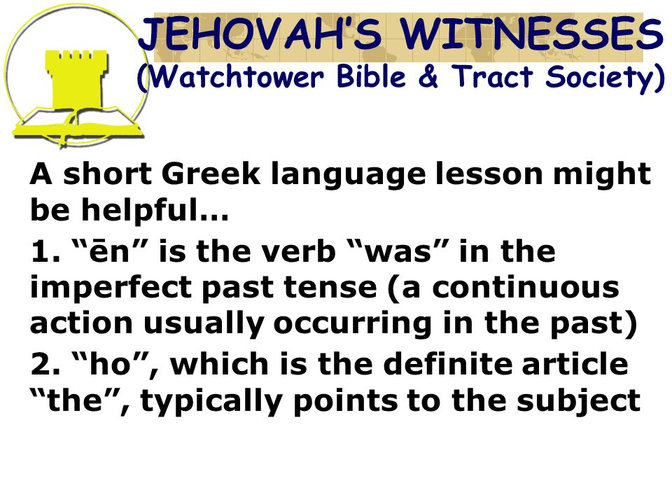 A short Greek language lesson might be helpful… 1.