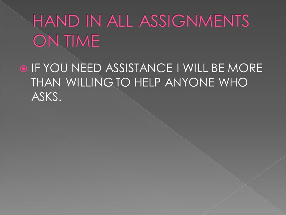  IF YOU NEED ASSISTANCE I WILL BE MORE THAN WILLING TO HELP ANYONE WHO ASKS.