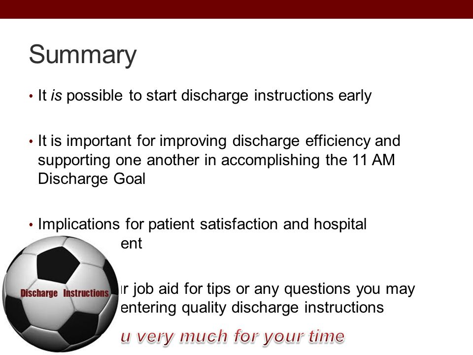 Summary It is possible to start discharge instructions early It is important for improving discharge efficiency and supporting one another in accompli