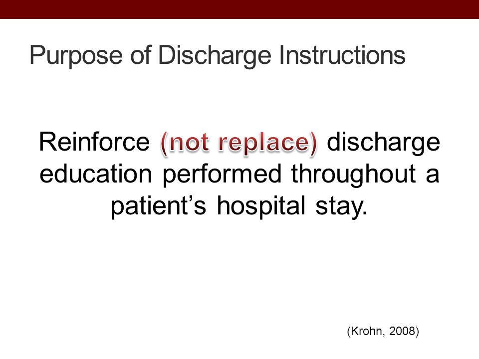 Purpose of Discharge Instructions (Krohn, 2008)