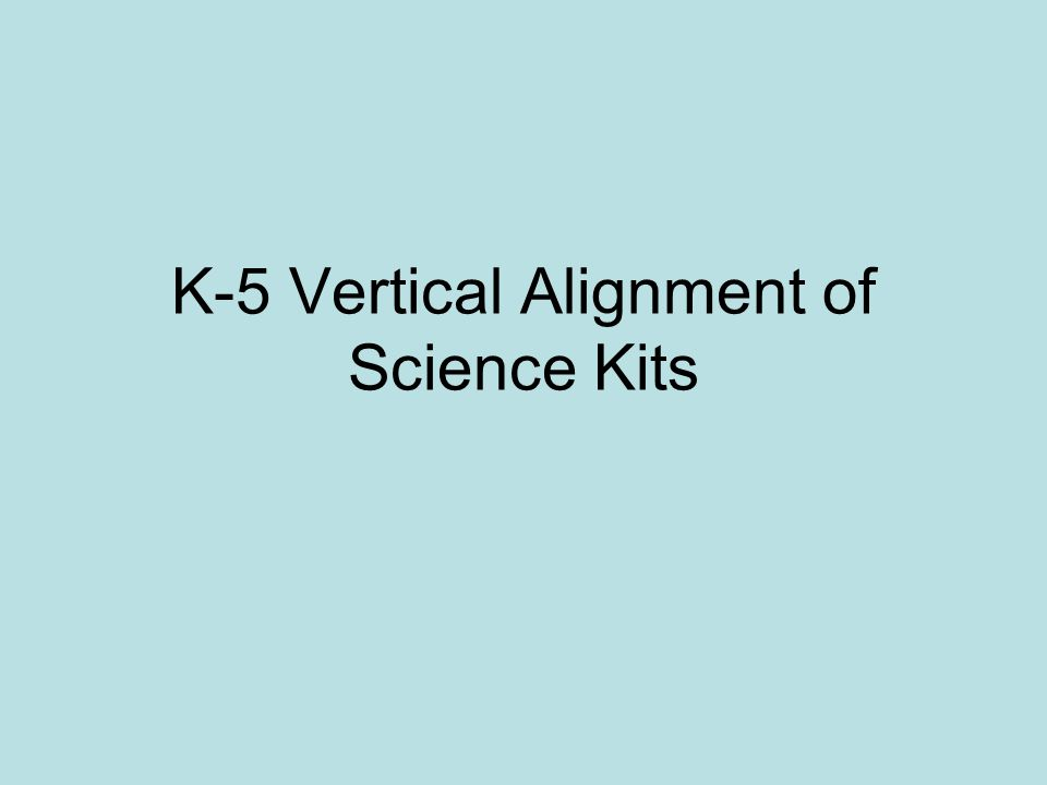K-5 Vertical Alignment of Science Kits