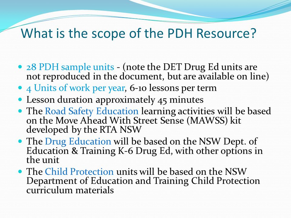 What is the scope of the PDH Resource? 28 PDH sample units - (note the DET Drug Ed units are not reproduced in the document, but are available on line