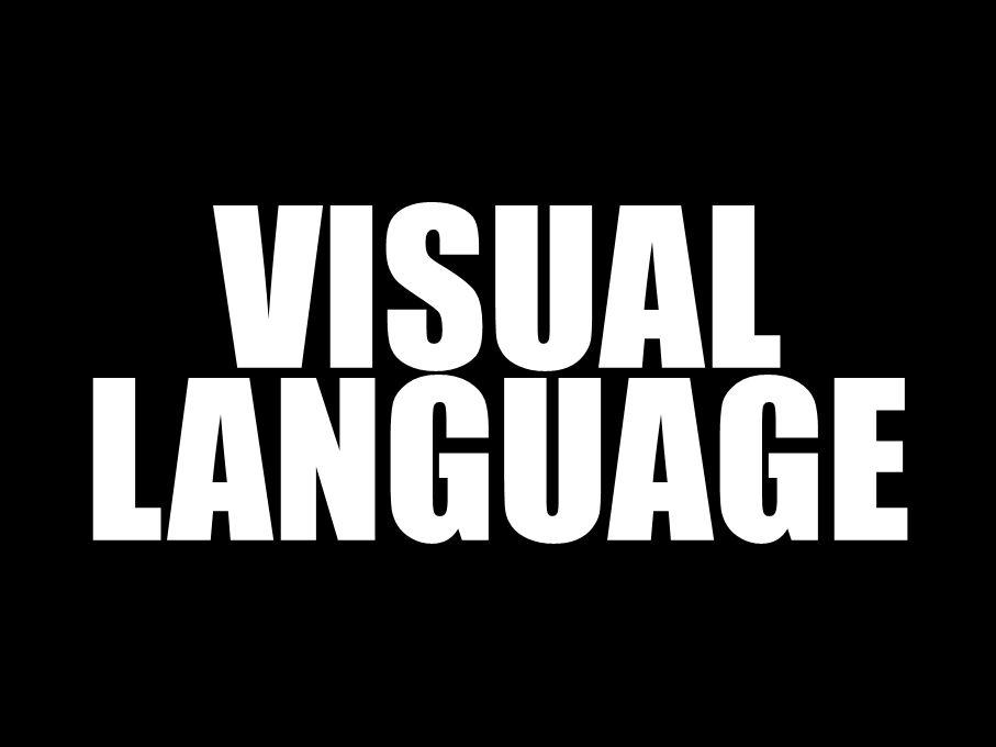 VISUAL LANGUAGE Communication (mainly) through images