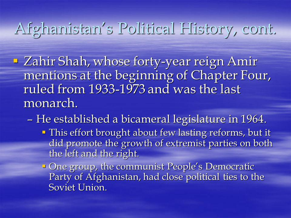 From Monarchy to Republic  As you discover in Chapter Five, Zahir Shah was overthrown by his cousin, Daoud Khan, in a 1973 non-violent coup.