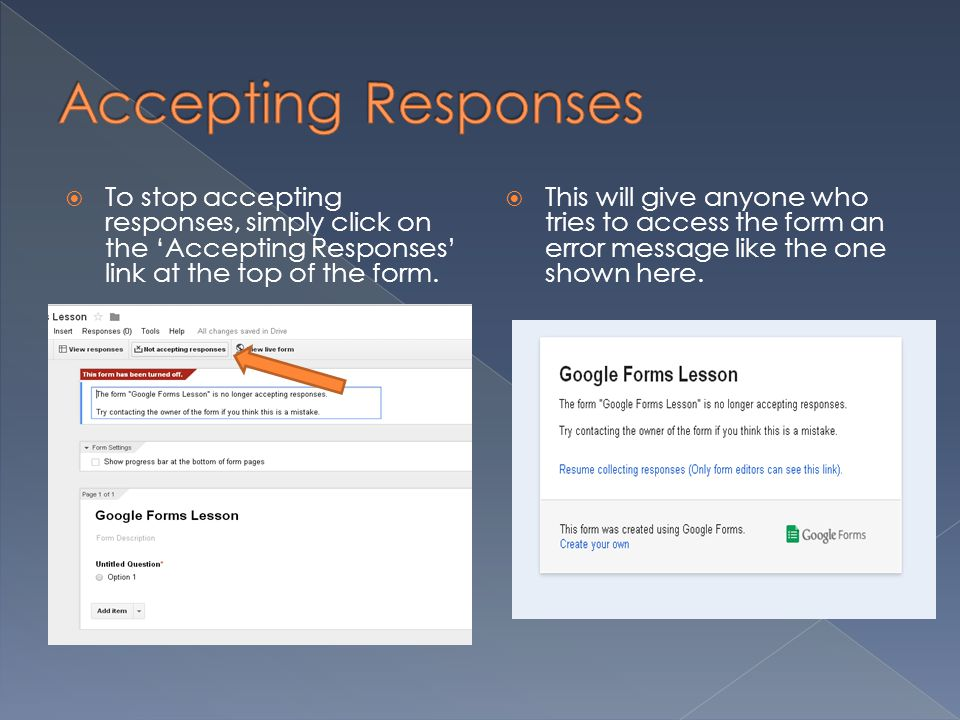  To stop accepting responses, simply click on the 'Accepting Responses' link at the top of the form.