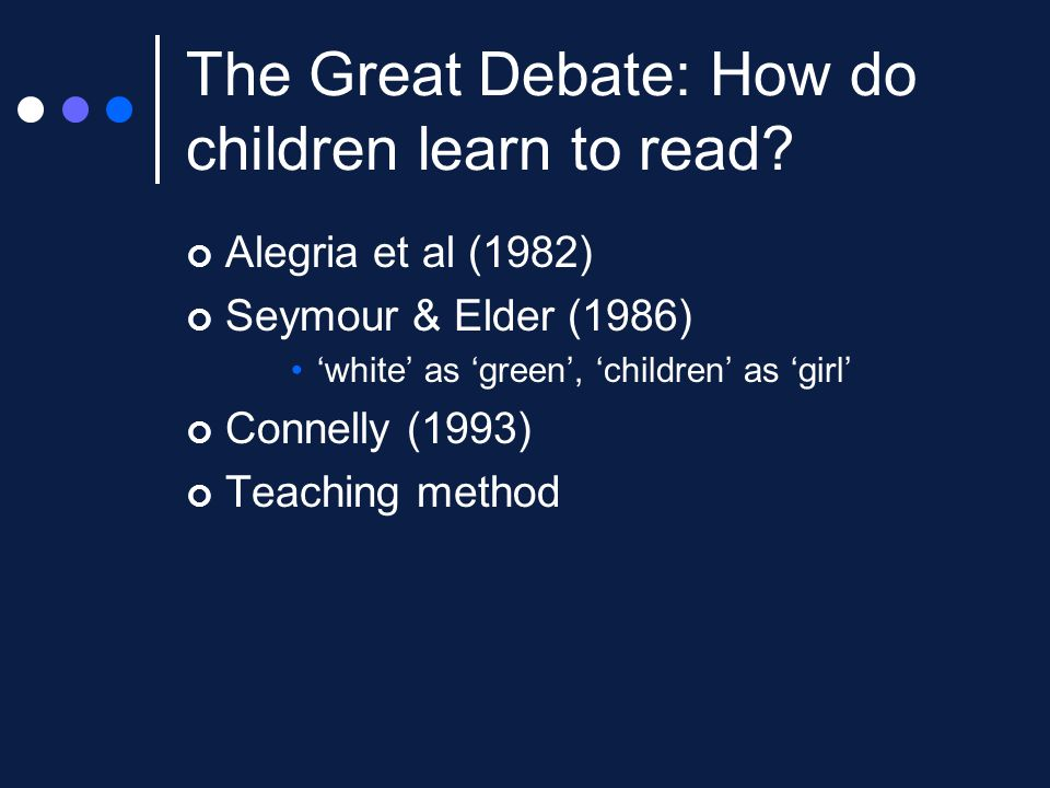 The Great Debate: How do children learn to read.