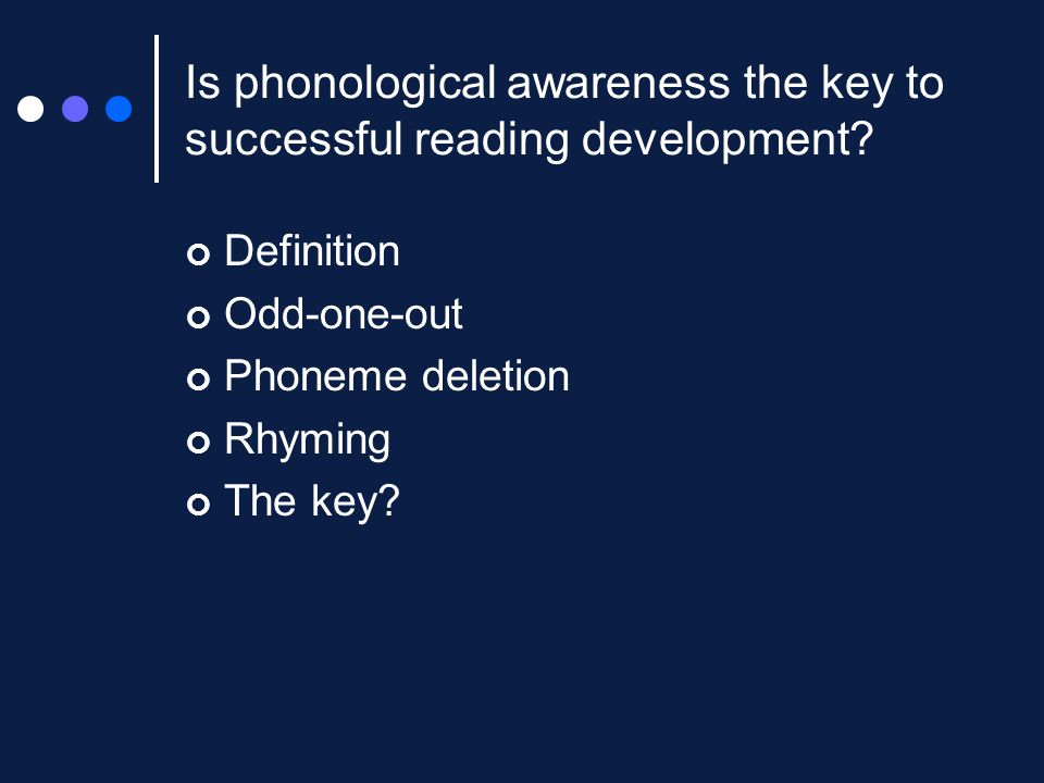 Is phonological awareness the key to successful reading development.