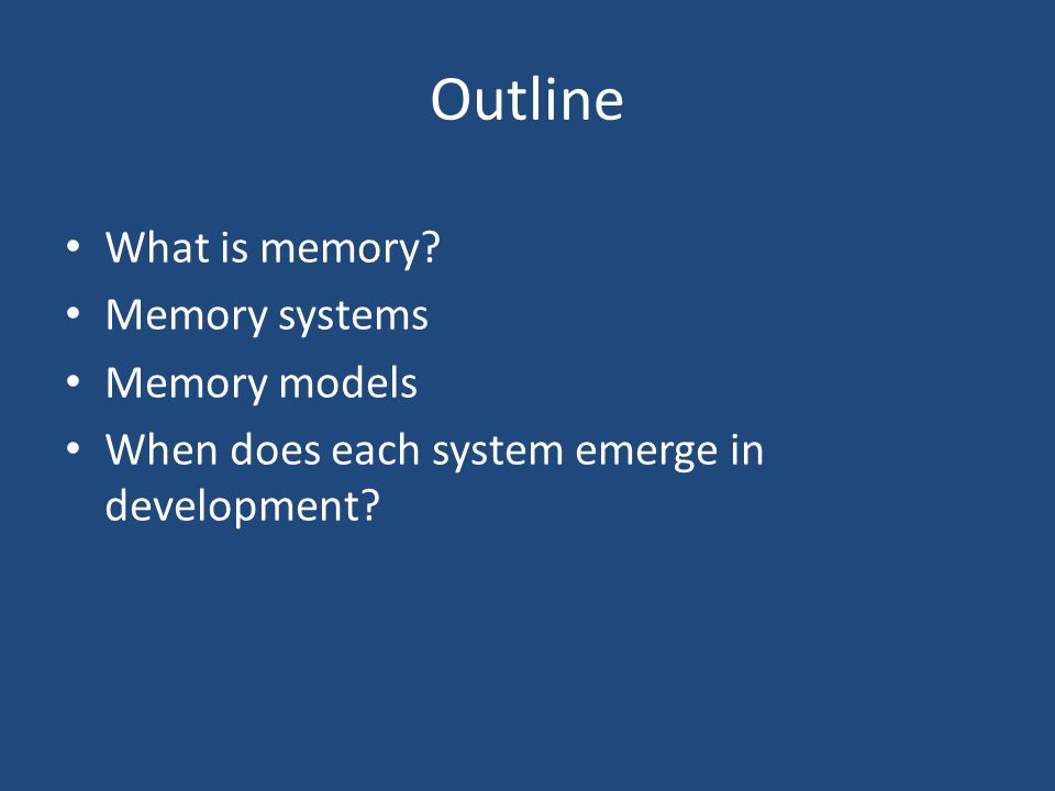 Development of declarative system Deferred imitation: infants required to reproduce a modelled action, without practice, following a delay Success indicates semantic memory because modelled action is only seen once and infant can't practice Therefore, no opportunity for procedural memory to be used Infant must have a mental representation of the model's behaviour, and retain that representation over time (Piaget, 1962)