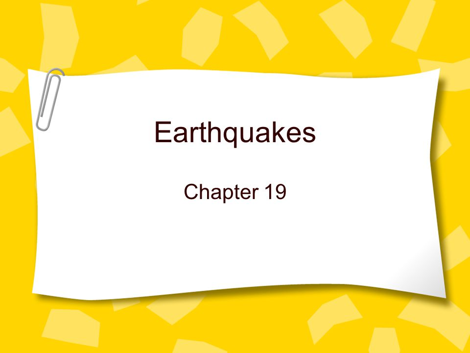 Earthquakes Chapter 19