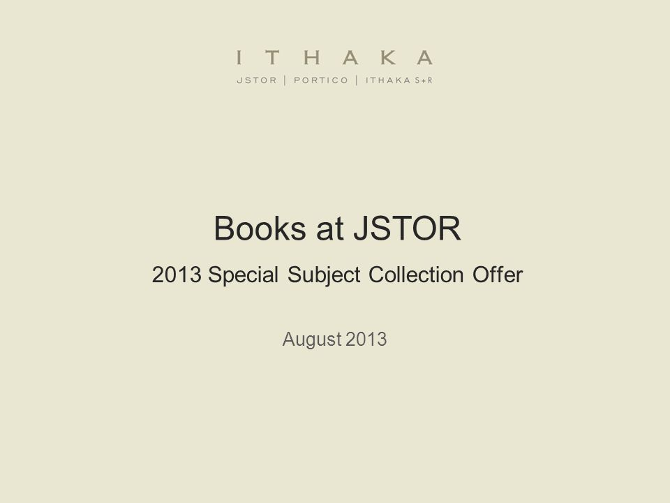 Books at JSTOR 2013 Special Subject Collection Offer August 2013